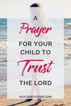Are you a praying mom? Don't miss this prayer for your child to trust God. This prayer will remind you to be diligent in praying for your child to a deep faith in God. Bedtime Prayers For Kids, Praying For Your Children, Prayers For Children, Mom Prayers, Raising Godly Children, Bible Prayers, Faith Prayer, Faith In God, Prayer For My Son