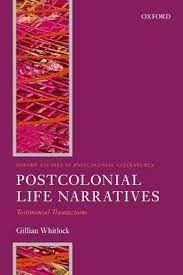 Postcolonial Life Narratives: Testimonial Transactions by Gillian Whitlock - C 022 WHI