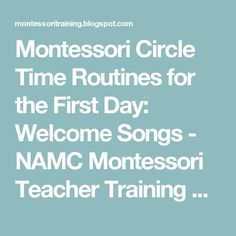 Montessori Circle Time Routines for the First Day: Welcome Songs - NAMC Montessori Teacher Training Blog