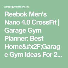 Reebok Men's Nano 4.0 CrossFit   Garage Gym Planner: Best Home/Garage Gym Ideas For 2017