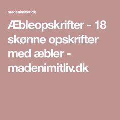 Æbleopskrifter - 18 skønne opskrifter med æbler - madenimitliv.dk Desserts, Tailgate Desserts, Dessert, Postres, Deserts