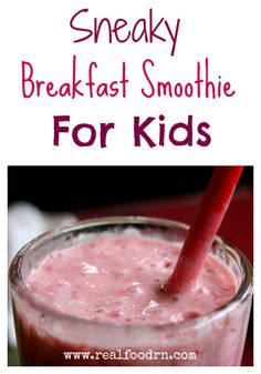 Healthy (and sneaky!) breakfast smoothie for kids. They think they are eating icecream. Works great for picky breakfast eaters.  realfoodrn.com