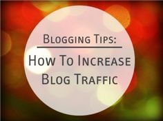 Tips to Increase #blog Traffic from @boatingwithbonniec