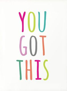 You got this PRINTABLE art,inspirational quote,motivational printable decor,kids - Quotes interests Inspirational Artwork, Inspirational Quotes For Kids, Encouraging Quotes For Kids, Funny Encouragement Quotes, Motivational Short Quotes, Short Happy Quotes, Simple Quotes, Motivation Positive, Positive Quotes