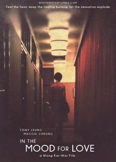 In the Mood for Love (2000)  Director: Wong Kar-Wai  Tony Leung Chiu Wai, Maggie Cheung  aposteraffair.tumblr.com