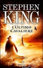 L' ultimo cavaliere. La torre nera. Vol. 1, Stephen King
