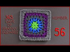 365 Days of Granny Squares Number 56 - YouTube