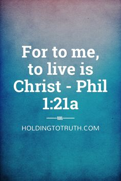 "What does it mean to ""live Christ"" (Phil 1:21) and how can we live Him today?  Here's a simple definition and 4 practical steps to help us."
