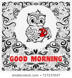 Inspirational poster with hand drawn cute owl. For Greeting card design, print, banner. Coffee Cup Tattoo, Good Morning Texts, Inspirational Posters, Cute Owl, Adult Coloring, Royalty Free Images, How To Draw Hands, Banner, Greeting Cards