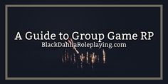 If you ever wanted to try out a group game roleplay but never understood how it works or it's all new to you, come and check out BlackDahliaRoleplaying.com's guide! | #writing #group #story #storytelling #roleplaying #guide #blackdahlia #blackdahliaroleplaying #bdrp #event #characters