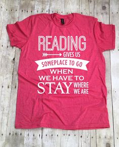 Teacher Shirts Reading T-Shirt Reading Gives Us Someplace To Go Book Lover TShirt Teacher Shirt Librarian Shirt Teacher T-Shirt Teach - Book T Shirts - Ideas of Book T Shirts - Teacher Outfits, Teacher Shirts, Teacher Clothes, Math Shirts, Team Shirts, Work Outfits, Diy Clothes, Book Shirts, Teacher Appreciation Week