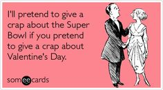 Google Image Result for http://cdn.someecards.com/someecards/filestorage/crap-super-bowl-valentine-day-valentinesday-ecards-someecards.png