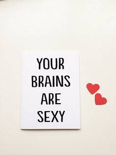 "I like you Cards "" Your Brains are really sexy"" Greeting Card. Romantic Card. Anniversary Card."