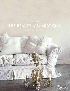 The World of Shabby Chic: Beautiful Homes, My Story & Vision