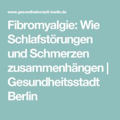 Fibromyalgie: Wie Schlafstörungen und Schmerzen zusammenhängen  Gesundheitsstadt Berlin