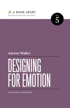 Designing for Emotion by Aarron Walter.