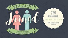 """""""What God Has Joined"""" was a 4 week marriage seminar at Park Avenue Church of Christ. The seminar focused on the biblical concept of marriage in a quickly changing society. The graphics included an announcement slide for the seminar, slideshow presentation graphics, a banner for the church's Facebook and website, and a local newspaper advertisement."""