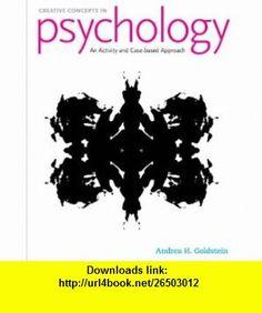 Creative Concepts in Psychology Case Studies and Activities (9780073524658) Andrea Goldstein, Robert Feldman , ISBN-10: 0073524654  , ISBN-13: 978-0073524658 ,  , tutorials , pdf , ebook , torrent , downloads , rapidshare , filesonic , hotfile , megaupload , fileserve