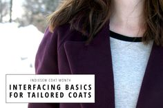 Indiesew Coat Month | Interfacing Basics for Tailored Coats