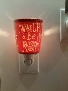 What a way to start your morning! Wake up and Be Awsome!! Nightlight