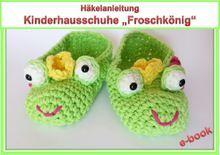 """Häkelanleitung Kinderhausschuhe """"Froschkönig"""""""