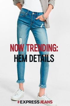 Even the good girls can be rough around the edges. Add some instant attitude to your favorite fit with hot-right-now hem details. Fraying, zippers and so much more take your style to the next level. Find the pair that's fit for you at express.com.