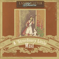 DA - A 'Strordinary Little Maid - Dramatic Audio MP3 Download – Lamplighter Publishing Online Store