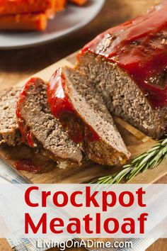 Crockpot Meatloaf Recipe - 10 Easy Crockpot Recipes and Tips