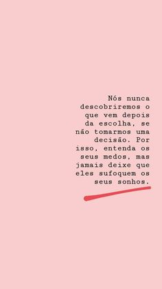 Não deixe que o medo sufoque seus sonhos Motivational Phrases, Inspirational Quotes, Words Quotes, Sayings, Story Instagram, Naha, Inspire Me, Sentences, Self