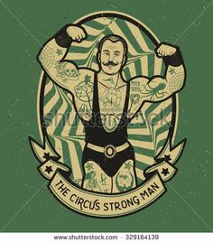 Find Circus Strong Man Vector Illustration Illustration stock images in HD and millions of other royalty-free stock photos, illustrations and vectors in the Shutterstock collection. Circus Poster, Circus Art, Circus Theme, The Circus, Man Illustration, Illustrations, Man Vector, Vector Art, Circus Strongman