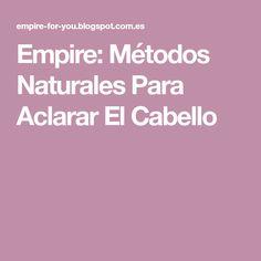 Empire: Métodos Naturales Para Aclarar El Cabello