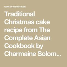 Traditional Christmas cake recipe from The Complete Asian Cookbook by Charmaine Solomon | Cooked