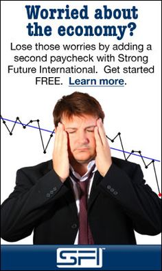 """A Solution!!! Worried about the economy? Lose those worries by adding a second paycheck with Strong Future International. Get started FREE.  """"Take back your life!!"""" Our program shows you how!..."""