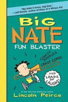 [Big Nate Fun Blaster; PB 9780062349514; TR 9780062090454] Diary of a Wimpy Kid author Jeff Kinney says, Big Nate is funny, big time! Big Nate Fun Blaster will rock your socks off! This second Big Nat