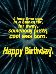 Funny Birthday Wishes - Happy Birthday Funny - Funny Birthday meme - - A long time ago in a galaxy far far away somebody pretty cool was born. The post Funny Birthday Wishes appeared first on Gag Dad. Birthday Wishes For Him, Birthday Quotes For Him, Happy Birthday Pictures, Happy Birthday Sister, Happy Birthday Messages, Happy Birthday Greetings, Happy Birthday Cool, Star Trek Happy Birthday, Brother Birthday Quotes