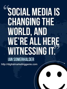 """Social media is changing the world, and we're all here witnessing it."" - Ian Somerhalder (at the 2013 Social Good Summit ) Influencer Marketing, Internet Marketing, Online Marketing, Social Media Marketing, Social Media Quotes, Social Media Tips, Social Networks, Digital Marketing Quotes, Google Plus"