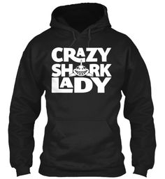 Crazy Shark Lady - Limited Edition | Teespring