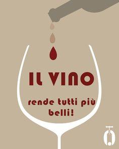 Il vino rende tutti più belli! funny wine