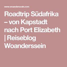 Roadtrip Südafrika – von Kapstadt nach Port Elizabeth   Reiseblog Woanderssein