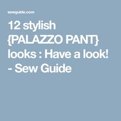 12 stylish {PALAZZO PANT} looks : Have a look! - Sew Guide