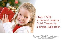 Prayer Child Foundation. One of the many reasons I love #gold canyon. A #gift of a candle returns as a gift to a child.