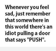 Pulling a door that says 'push' lmaooooo did tht today