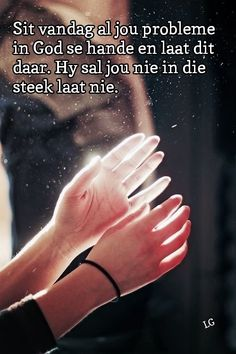 Afrikaans Quotes, Special Words, Trust God, Positive Thoughts, Gods Love, Verses, Qoutes, Wisdom, Positivity