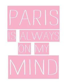 Paris is always on my mind.