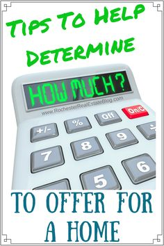 Tips To Help Determine How Much To Offer For A Home - http://www.rochesterrealestateblog.com/tips-to-help-determine-how-much-to-offer-for-a-home/ via @KyleHiscockRE #realestate #Homebuying #howmuchtooffer
