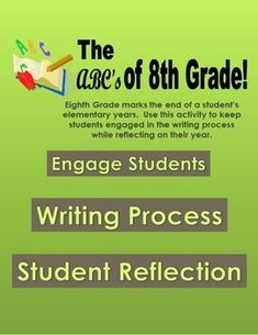 Are you looking for a great activity to keep your 8th graders engaged all the way until the end of the school year? I developed this awesome ABC Reflection book for students to write. It keeps students engaged, takes them through the writing process one last time before high school and allows them to reflect on the things they have learned throughout the year.