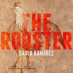 David Ramirez : The Rooster EP | Free Music Download