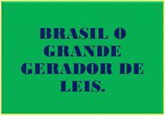 analiseagora: O Brasil gera muitas leis e poucas são acatadas in...