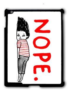 Nope boy Ipad Case, Available For Ipad 2, Ipad 3, Ipad 4 , Ipad Mini And Ipad Air