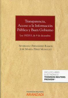Fernández Ramos, Severiano. / Transparencia, acceso a la información pública y buen gobierno : Ley 19/2013, de 9 de diciembre. / Aranzadi, 2014.